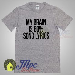Daily Quote My Brain Is 80% Song Lyrics T Shirt