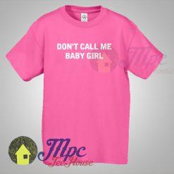 Don't Call Me Baby Girl Feminist T shirt