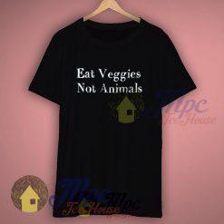 Eat Veggies Not Animals Vegan T Shirt