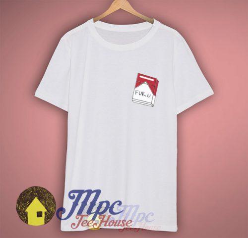 Fuk You Cigarette Box Haters T shirt