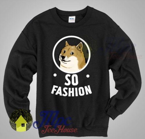 Funny Doge Dog So Fashion Sweatshirt
