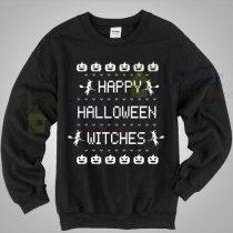 Happy Halloween Witches Says Sweatshirt