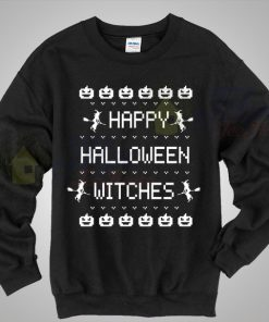 Happy Halloween Witches Says Sweatshirt