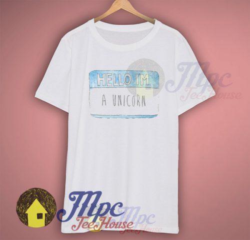 Hello i'm A Unicorn T Shirt