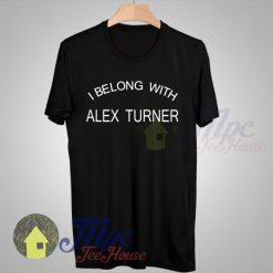 I Belong With Alex Turner Arctic Monkeys T Shirt