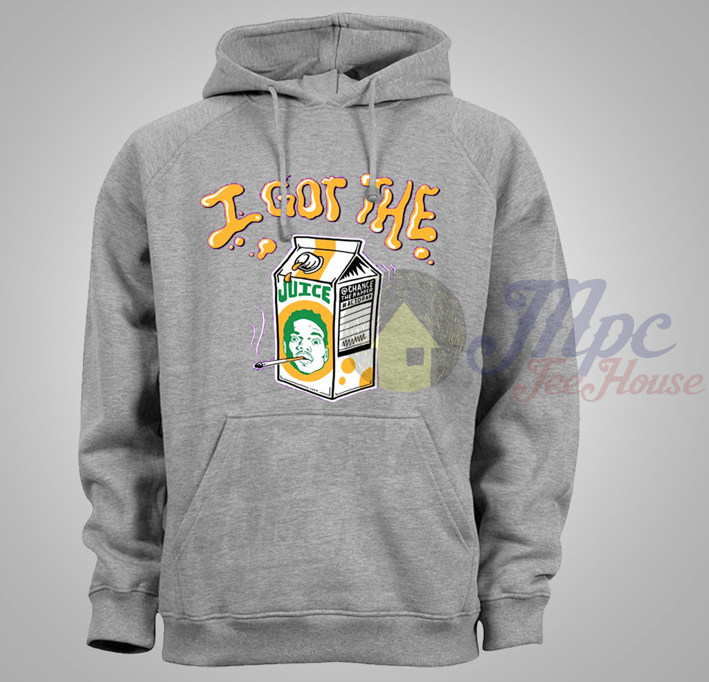 I Got The Juice Chance The Rapper Hoodie Mpcteehouse