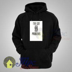 I've Got 99 Problems Black Hooded Sweater