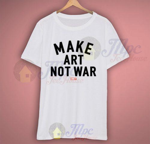 Make Art Not War Obey T Shirt