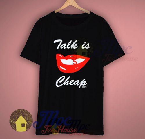 Obey Shirt Talk Is Cheap T Shirt