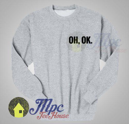 Oh OK 21 Savage Lyrics Sweatshirt