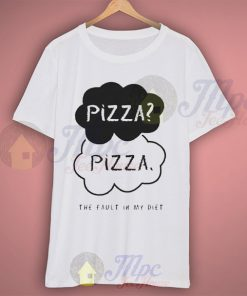 Pizza The Fault in My Diet Funny T Shirt