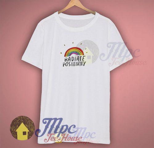 Radiate Positivity Tumblr T Shirt Style