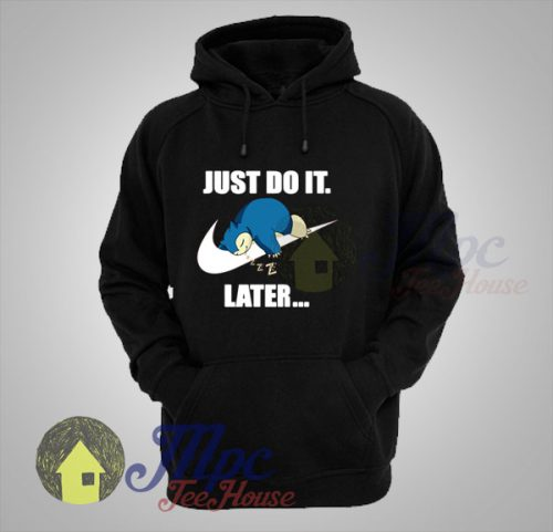 Snorlax Pokemon Just Do It Later Hoodie