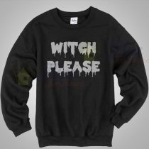 Witch Please Quote Crewneck Sweatshirt