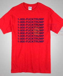 1-800-Fucktrump Call Number Donald Trump Haters T Shirt