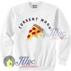 Current Mood Is Pizza Sweatshirt