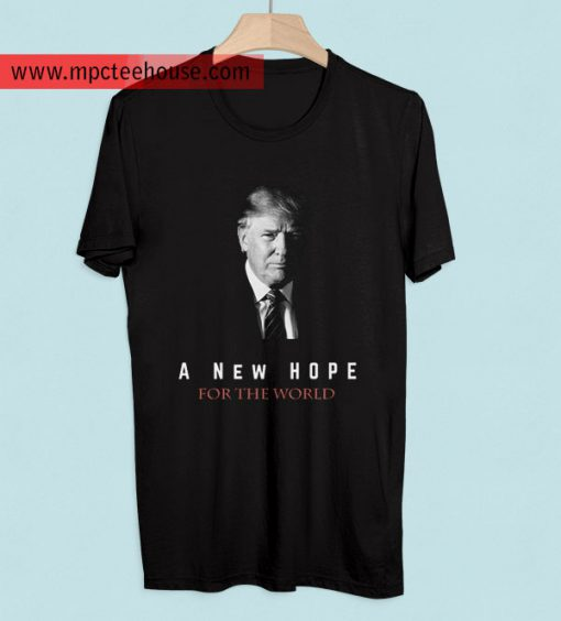 Donald Trump New Hope For The World T Shirt