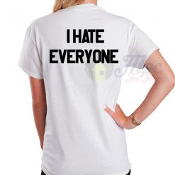 I Hate Everyone Slogan T Shirt