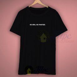 No Bra No Panties Slogan T Shirt