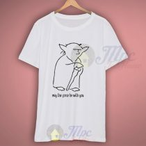 Yoda Quote May The Force be With you T Shirt