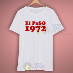 El Paso Texas 1972 Birthday T Shirt