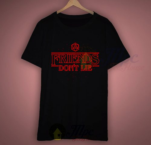 Friends Don't Lie Stranger Things T Shirt Style
