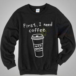 Good Morning Coffee Quote Sweatshirt