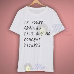 If Youre Reading This Buy Me Concert Tickets Funny T Shirt