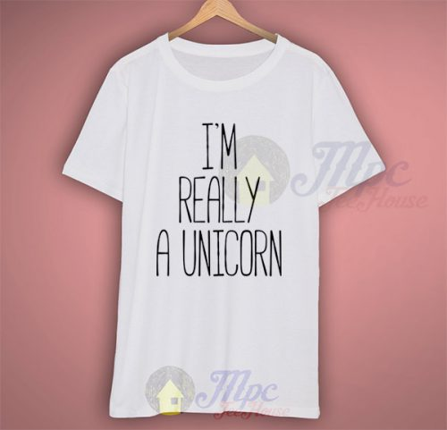 I'm Really A Unicorn Quote T Shirt For Men And Women