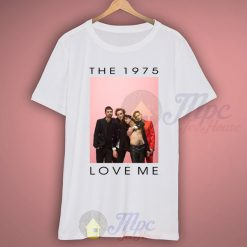 The 1975 Love Me Band T Shirt Outfits