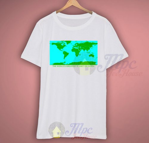 The Worlds Greatest Planet On Earth Awesome T Shirt