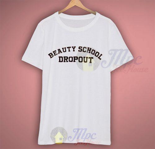 Beauty School Dropout Graphic T Shirt