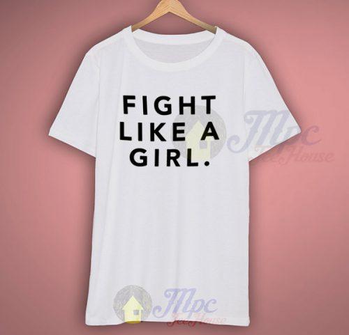 Fight Like A Girl Slogan T Shirt