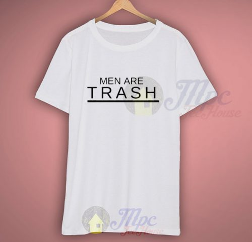 Men Are Trash Graphic T Shirt