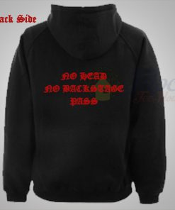No Head No Backstage Pass Unisex Hoodie