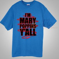 Yondu Quote I'm Mary Poppins Y'All T Shirt