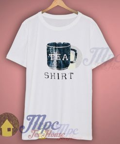 i Have Tea Shirt T Shirt
