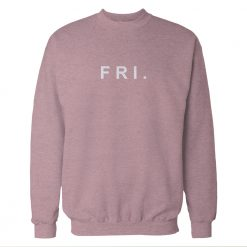 Fri. Friday Baby Pink Sweatshirt