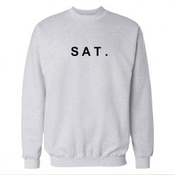Sat. Saturday White Sweatshirt