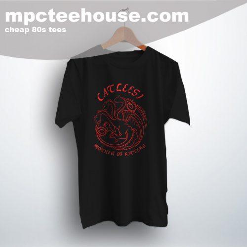 Catleesi Daenerys Targaryen Parody Tee Shirt