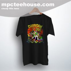Chainsaw and Dave 80s Movie T Shirt