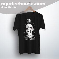 Cute But Creepy Horror Movie T Shirt