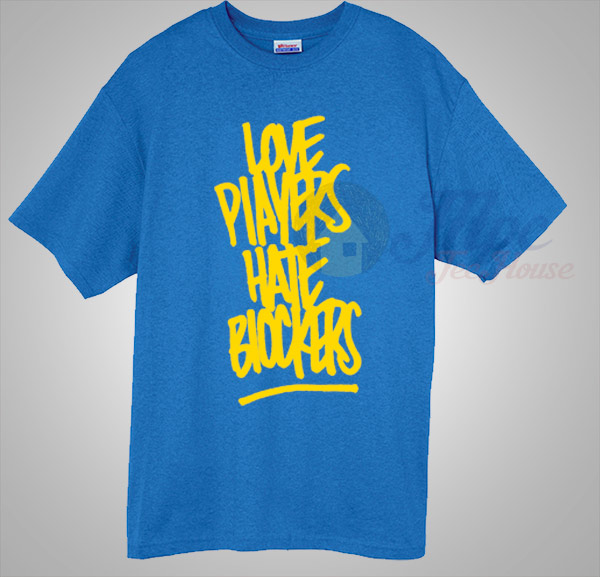 Love Players Hate Blockers Basketball T Shirt