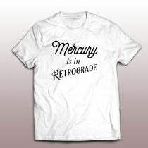 Mercury Is In Retrogade Vintage T Shirt