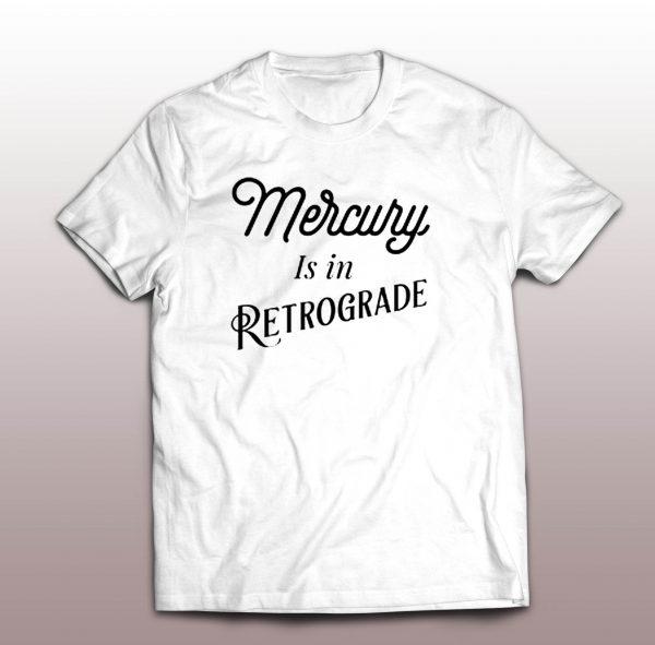 Mercury Is In Retrogade Vintage T Shirt