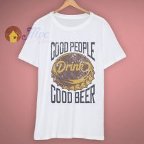 Faded Vintage Style Good People Good Beer T Shirt