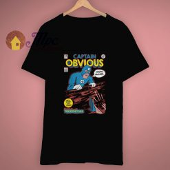 Cool Fine Captain Obvious Funny T Shirt