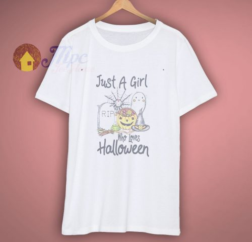 Just a Girl Who Loves Halloween t shirt