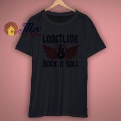 Long Live Rock N Roll Shirt