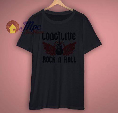 Long Live Rock N Roll Shirt